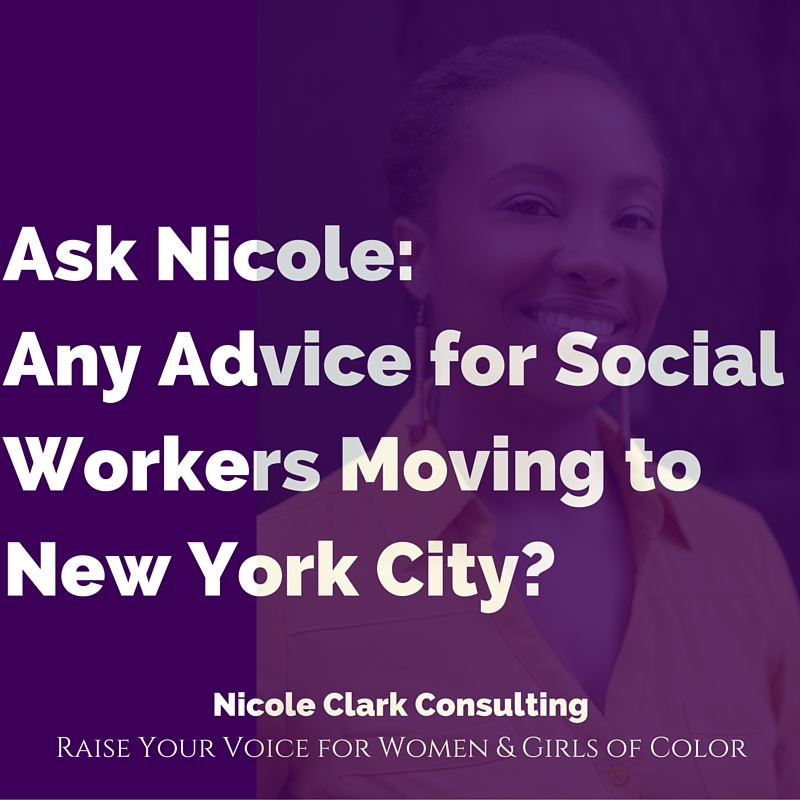 ask nicole any advice for social workers moving to new On moving to new york advice